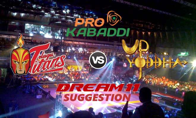 Telugu Titans vs UP Yoddha Dream11 Team Match 21 Pro Kabaddi 2019