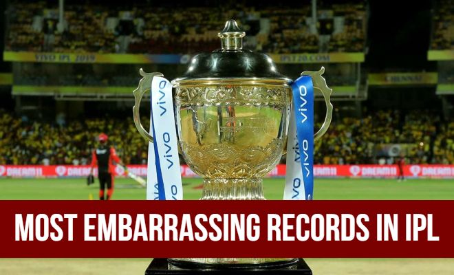 IPL Flashback Most Embarrassing Records in IPL by Players