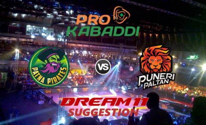 Patna Pirates vs Puneri Paltan Dream11 Team Match 26 Pro Kabaddi 2019