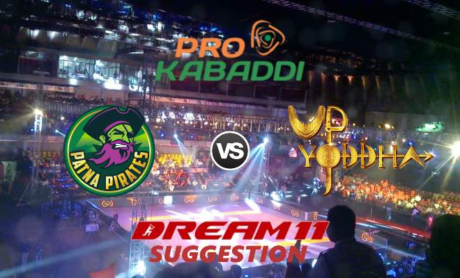 Patna Pirates vs UP Yoddha Dream11 Team Match 33 Pro Kabaddi 2019