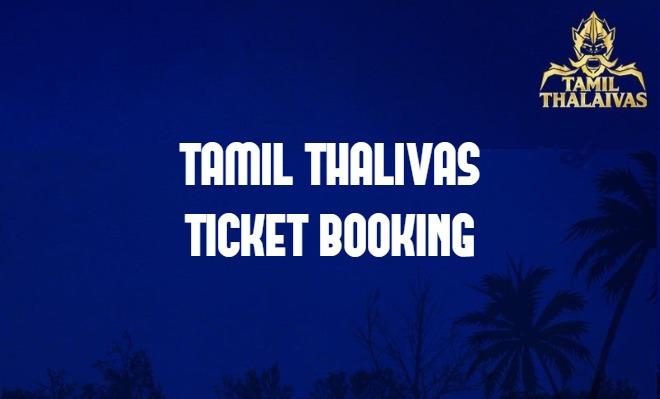 Tamil Thalaivas Pro Kabaddi Ticket Booking