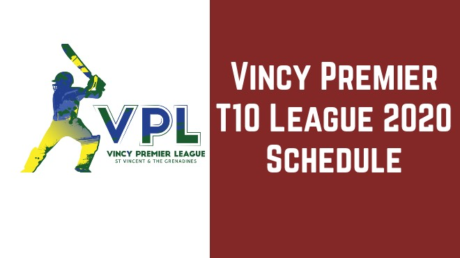 Vincy Premier T10 League 2020 Schedule: VPL T10 2020 Timetable, Fixtures and Match List