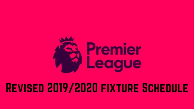Revised 2019/2020 Premier League fixture for the first three-match rounds announced