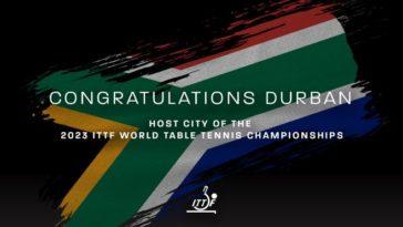 Durban to host 2023 ITTF World Table Tennis Championships Finals