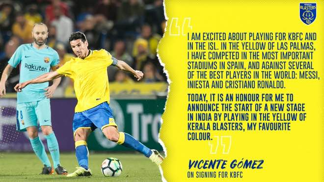 Vicente Gomez said on signing for Kerala Blasters FC